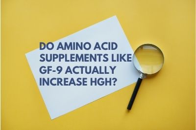 Do Amino Acid Supplements Like GF-9 Actually Increase HGH