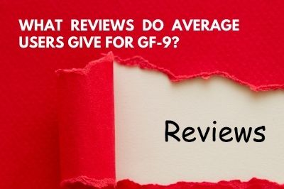 What Reviews Do Average Users Give for GF-9