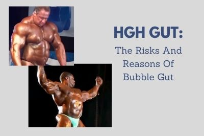 HGH Gut: The Risks And Reasons Of Bubble Gut